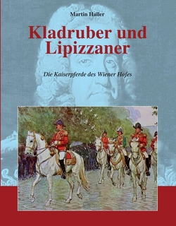 Kladruber und Lipizzaner von Haller,  Martin