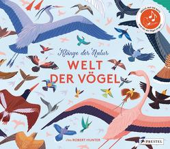 Klänge der Natur: Welt der Vögel – Sound-Buch von Franz,  Birgit, Hunter,  Robert