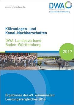 Kläranlagen- und Kanal-Nachbarschaften DWA-Landesverband Baden-Württemberg 2017