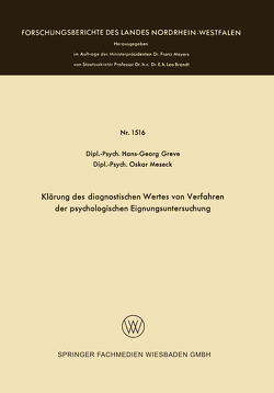 Klärung des diagnostischen Wertes von Verfahren der psychologischen Eignungsuntersuchung von Greve,  Hans-Georg, Meseck,  Oskar