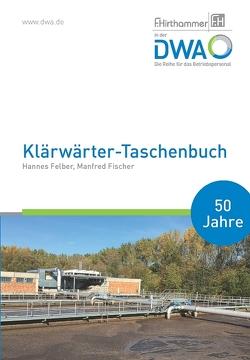 Klärwärter-Taschenbuch von Felber,  Hannes, Fischer,  Manfred