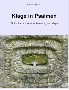 Klage in Psalmen von Schaefer,  Klaus