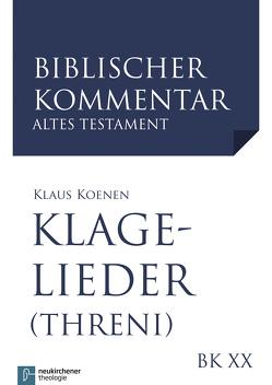 Klagelieder (Threni) von Koenen,  Klaus