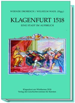 Klagenfurt 1518 von Drobesch,  Werner, Wadl,  Wilhelm