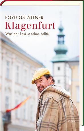 Klagenfurt von Gstättner,  Egyd