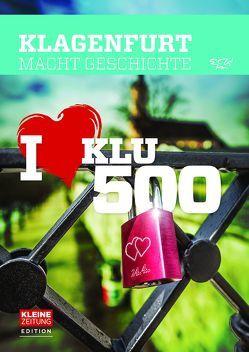 Klagenfurt macht Geschichte von Lux,  Georg