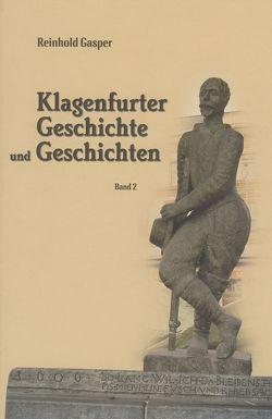 Klagenfurter Geschichte und Geschichten von Gasper,  Reinhold