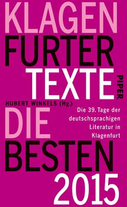 Klagenfurter Texte. Die Besten 2015 von Winkels,  Hubert