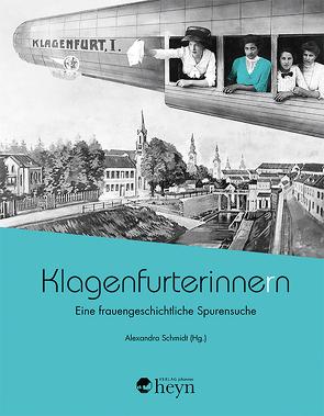 Klagenfurterinne(r)n von Baar,  Anna, Entner,  Brigitte, Koroschitz,  Werner, Lauritsch,  Andrea M, Ragusch,  Horst, Rettl,  Lisa, Schmidt,  Alexandra