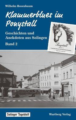 Klammerblues im Ponystall – Geschichten und Anekdoten aus Solingen – Band 2 von Rosenbaum,  Wilhelm