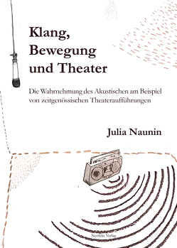 Klang, Bewegung und Theater von Naunin,  Julia