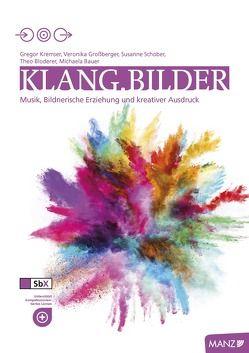 Klang.Bilder HLW I & II von Bauer,  Michaela, Bloderer,  Theo, Grossberger,  Veronika, Kremser,  Gregor, Schober,  Susanne