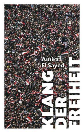 Klang der Freiheit von El Sayed,  Amira