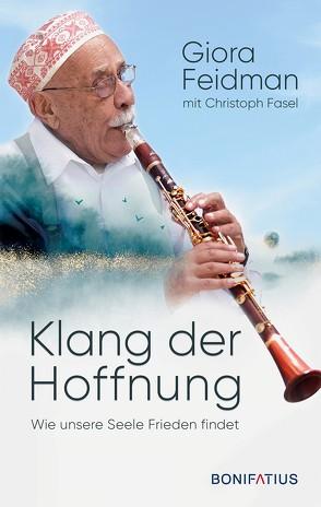 Klang der Hoffnung von Fasel,  Christoph, Feidmann,  Giora