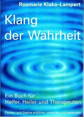 Klang der Wahrheit von Klaka-Lampert,  Rosmarie, Schmid,  Andreas