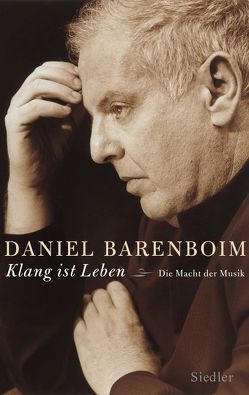 """""""Klang ist Leben"""" von Barenboim,  Daniel, Mueller,  Michael"""