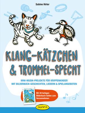 Klang-Kätzchen & Trommel-Specht von Hirler,  Sabine, Mair,  Martina