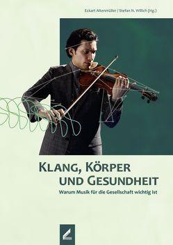 Klang, Körper und Gesundheit von Altenmüller,  Eckart, Willich,  Stefan N.