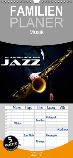 Klangbilder des Jazz – Familienplaner hoch (Wandkalender 2019 , 21 cm x 45 cm, hoch) von Bleicher,  Renate