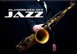 Klangbilder des Jazz (Wandkalender 2019 DIN A2 quer) von Bleicher,  Renate