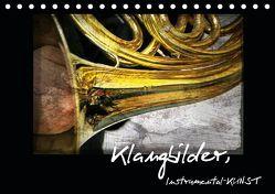 Klangbilder Instrumental-KUNST (Tischkalender 2019 DIN A5 quer) von Marten,  Martina