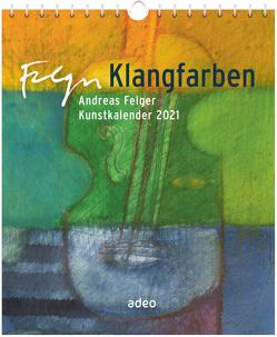 Klangfarben 2021 – Postkartenkalender von Felger,  Andreas
