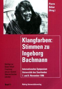 Klangfarben. Stimmen zu Ingeborg Bachmann von Bartsch,  Klaus, Béhar,  Pierre, Beicken,  Peter, Bircken,  Margrid