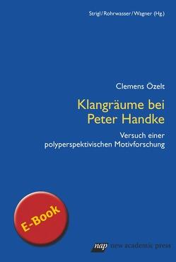 Klangräume bei Peter Handke von Özelt,  Clemens