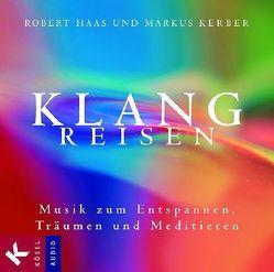 Klangreisen von Haas,  Robert, Kerber,  Markus