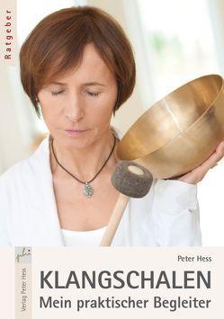 Klangschalen – Mein praktischer Begleiter von Hess,  Peter