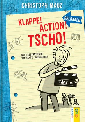 Klappe! Action! Tscho! von Fahrnländer,  Beate, Mauz,  Christoph