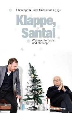 Klappe, Santa! von Grissemann,  Christoph, Grissemann,  Ernst