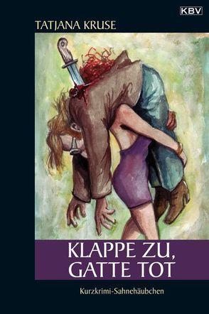Klappe zu, Gatte tot von Kruse,  Tatjana
