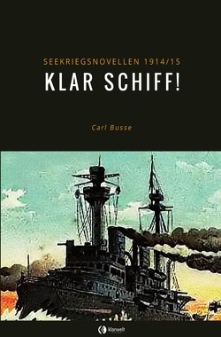 Klar Schiff! von Busse,  Carl