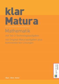 klar_Matura Mathematik von Hötzel,  Gerald, Mayer,  Walter, Nocker,  Robert