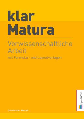 klar_Matura Vorwissenschaftliche Arbeit von Maresch,  Günter, Schreilechner,  Adelheid