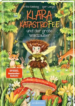 Klara Katastrofee und der große Waldzauber von Lange,  Igor, Sabbag,  Britta