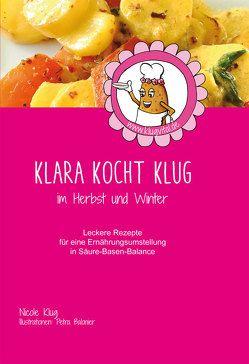 Klara kocht klug von Klug,  Nicole