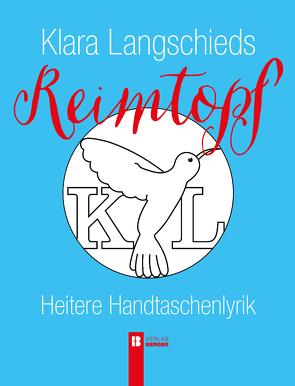 Klara Langschieds Reimtopf von Weiss,  Michelle