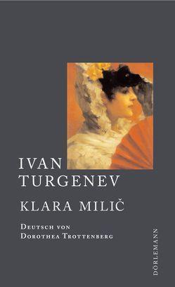 Klara Milic von Trottenberg,  Dorothea, Turgenev,  Ivan