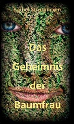 Klara und das Geheimnis der Baumfrau von Strothmann,  Bärbel