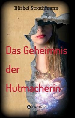 Klara und das Geheimnis der Hutmacherin von Strothmann,  Bärbel