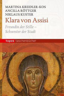 Klara von Assisi von Kreidler-Kos,  Martina, Kuster,  Niklaus, Roettger,  Ancilla