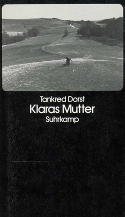 Klaras Mutter von Baum,  Barbara, Dorst,  Tankred, Ehler,  Ursula, Naumann,  Günther