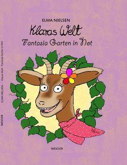 Klaras Welt – Fantasia Garten in Not von Hundt,  Saskia J, Nielsen,  Elma