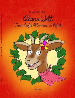 Klaras Welt – Traumhafte Abenteuer in Afrika von Hundt,  Saskia J, Nielsen,  Elma