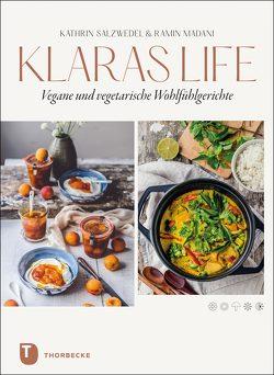 Klaraslife – Vegane und vegetarische Wohlfühlgerichte von Madani,  Ramin, Salzwedel,  Kathrin