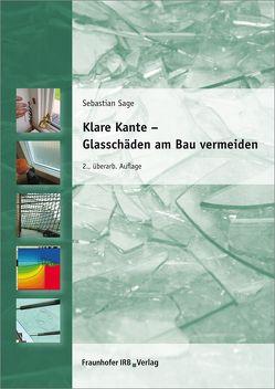 Klare Kante – Glasschäden am Bau vermeiden. von Sage,  Sebastian