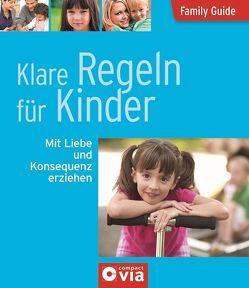 Klare Regeln für Kinder – Mit Liebe und Konsequenz erziehen von Freutel,  Linda