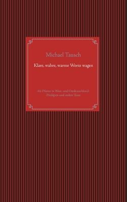 Klare, wahre, warme Worte wagen von Tausch,  Michael